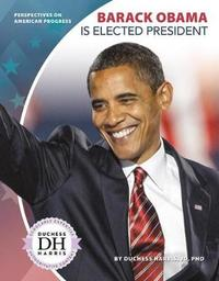 Barack Obama is Elected President by Duchess Harris