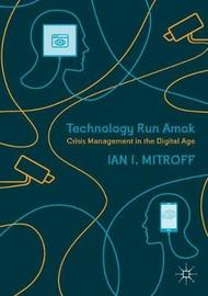 Technology Run Amok by Ian I Mitroff