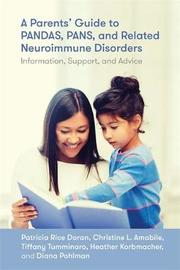 A Parents' Guide to PANDAS, PANS, and Related Neuroimmune Disorders by Patricia Rice Doran