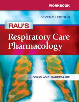 Workbook for Rau's Respiratory Care Pharmacology by Douglas S. Gardenhire image