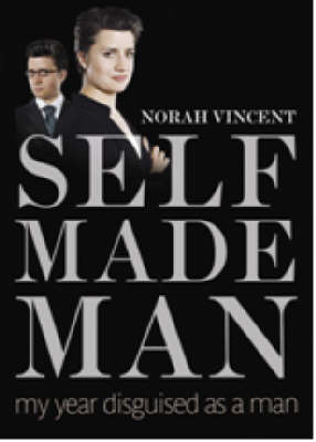 Self-made Man: My Year Disguised as a Man by Norah Vincent image