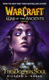 Warcraft: War of the Ancients: The Demon Soul by Richard A Knaak image