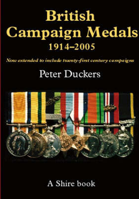 British Campaign Medals, 1914-2005 by Peter Duckers