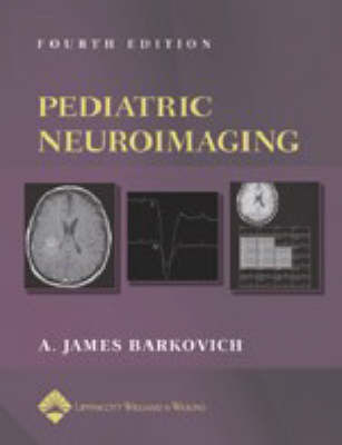 Pediatric Neuroimaging by A.James Barkovich