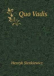 Quo Vadis by Sienkiewicz Henryk