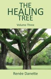 The Healing Tree, Volume 3 by Renee Danette