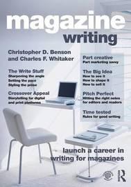 Magazine Writing by Christopher D. Benson