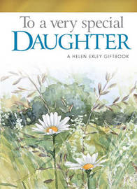 To A Very Special Daughter by Helen Exley