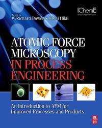 Atomic Force Microscopy in Process Engineering by W. Richard Bowen