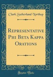 Representative Phi Beta Kappa Orations (Classic Reprint) by Clark Sutherland Northup image