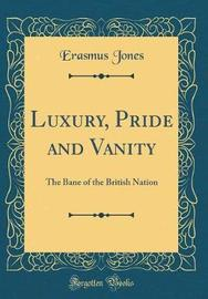 Luxury, Pride and Vanity by Erasmus Jones image