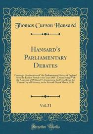 Hansard's Parliamentary Debates, Vol. 31 by Thomas Curson Hansard image
