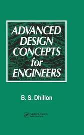 Advanced Design Concepts for Engineers by B.S. Dhillon