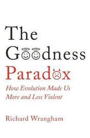The Goodness Paradox by Richard Wrangham