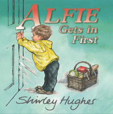 Alfie Gets in First by Shirley Hughes