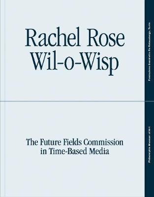 Rachel Rose: Wil-o-Wisp by Erica F. Battle