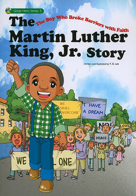 The Martin Luther King, Jr. Story: The Boy Who Broke Barriers with Faith by T.S. Lee image