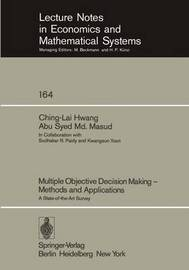 Multiple Objective Decision Making - Methods and Applications by C. L Hwang