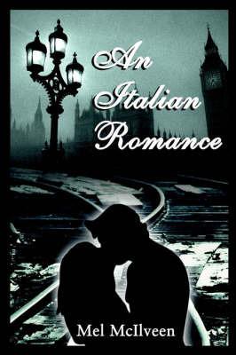 An Italian Romance by Mel McIlveen