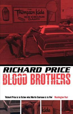 Bloodbrothers by Richard Price
