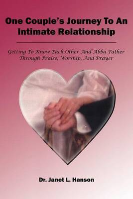 One Couple's Journey to an Intimate Relationship by Janet L. Hanson image