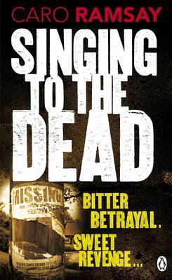 Singing to the Dead by Caro Ramsay