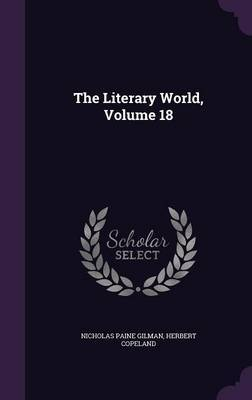The Literary World, Volume 18 by Nicholas Paine Gilman image