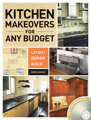 The Kitchen Makeovers for Any Budget: Layout, Design, Build by Chris Gleason image