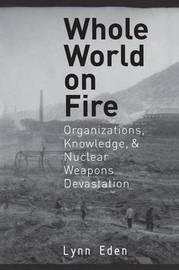 Whole World on Fire by Lynn Eden