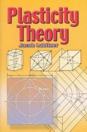 Plasticity Theory by Jacob Lubliner