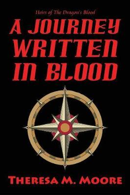 A Journey Written in Blood by Theresa M Moore image