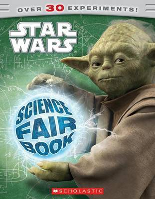 Star Wars: Science Fair Book by Samantha Margles