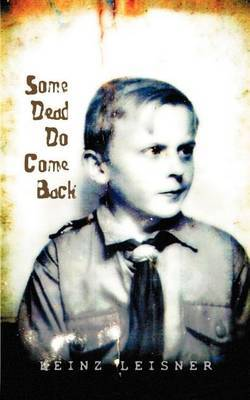 Some Dead Do Come Back by Heinz Leisner