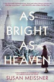 As Bright as Heaven by Susan Meissner