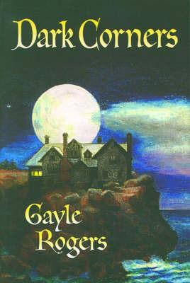 Dark Corners by Gayle Rogers image