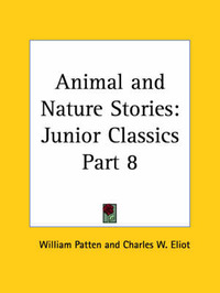 Junior Classics Vol. 8 (Animal and Nature Stories) (1912) by Charles W Eliot