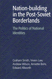 Nation-building in the Post-Soviet Borderlands by Vivien Law