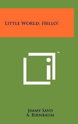 Little World, Hello! by Jimmy Savo
