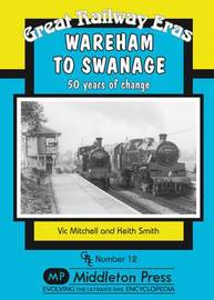 Wareham to Swanage by Vic Mitchell image