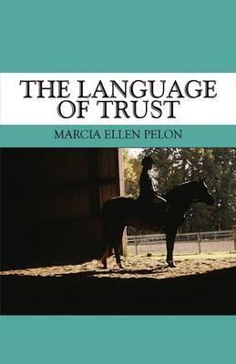 The Language of Trust by Marcia Ellen Pelon image