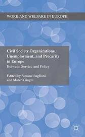 Civil Society Organizations, Unemployment, and Precarity in Europe by Simone Baglioni