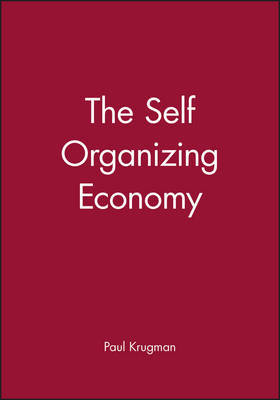 The Self Organizing Economy by Paul Krugman