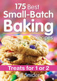 175 Best Small-Batch Baking Recipes by Jill Snider