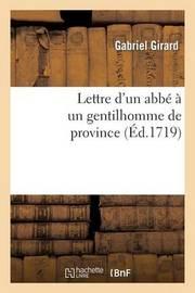 Lettre D'Un ABBE a Un Gentilhomme de Province by Gabriel Girard