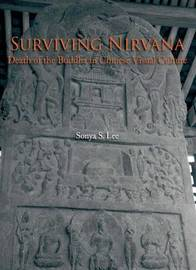 Surviving Nirvana - Death of the Buddha in Chinese Visual Culture by Sonya S Lee image