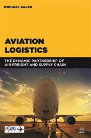 Aviation Logistics by Michael Sales