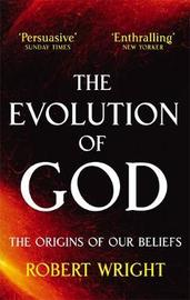 The Evolution Of God by Robert Wright