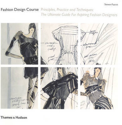 Fashion Design Course: Principles, Practice and Technique by Steven Faerm image