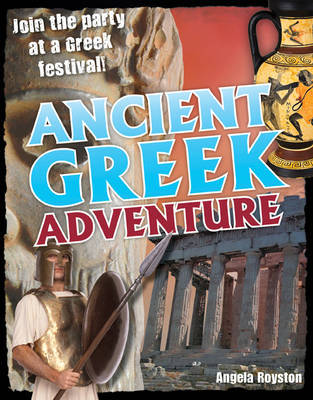 Ancient Greek Adventure! by Angela Royston