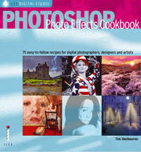Photoshop Photo Effects Cookbook by Tim Shelbourne image